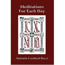 Meditations For Each Day by Antonio Cardinal Bacci