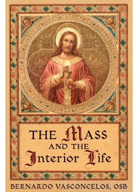 The Mass and The Interior Life by Bernardo Vasconcelos, OSB