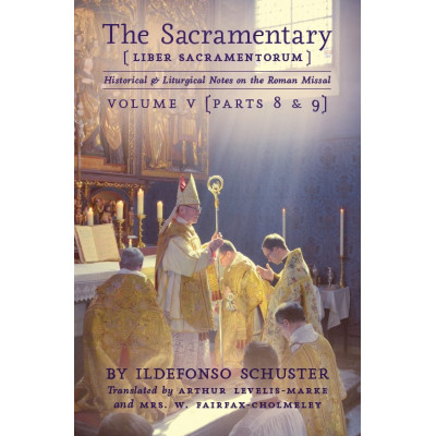 The Sacramentary - Volume 5 by Ildefonso Schuster