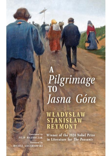 A Pilgrimage to Jasna Góra by Władysław Reymont (First English translation by Filip Mazurczak)