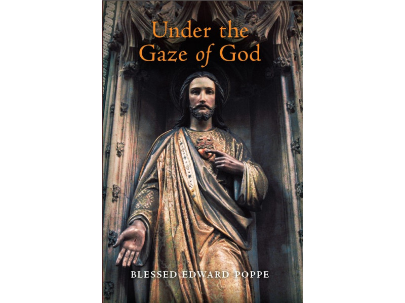 Under the Gaze of God by Blessed Edward Poppe