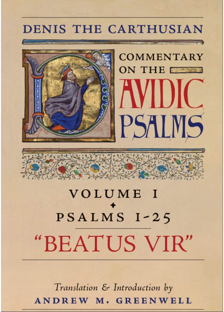 Beatus Vir: Denis the Carthusian's Commentary on the Psalms (Vol. 1 - Psalms 1—25)