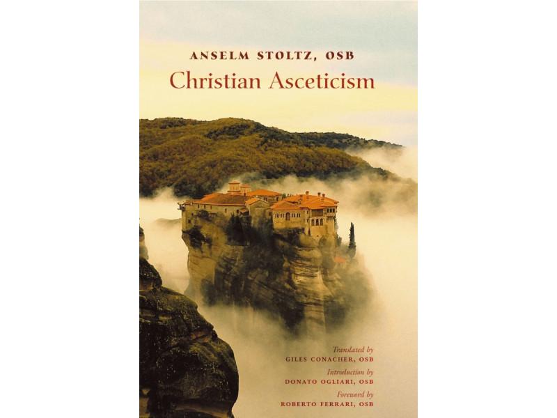 Christian Asceticism by Dom Anselm Stoltz