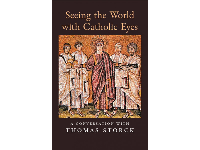 Seeing the World with Catholic Eyes: A Conversation with Thomas Storck