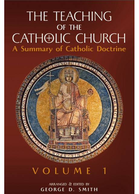 The Teaching of the Catholic, Vol. 1 (edited by Canon George Smith)