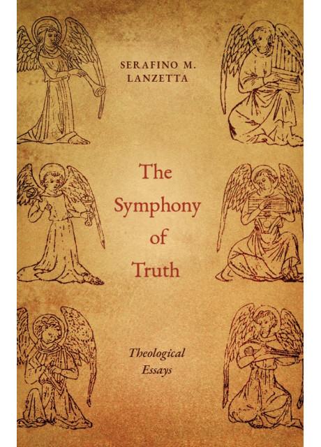 The Symphony of Truth by Fr. Serafino Lanzetta