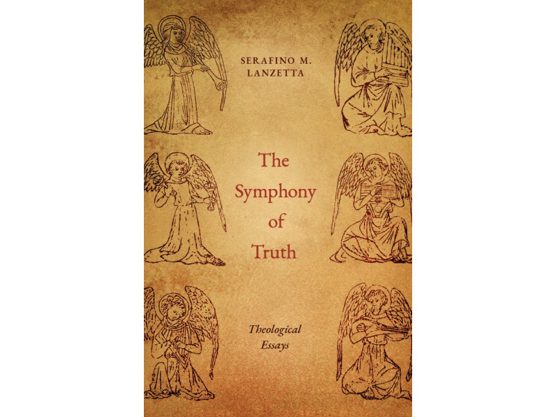 The Symphony of Truth by Fr. Serafino Lanzetta