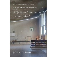"A Centenary Meditation on a Quest for ""Purification"" Gone Mad (2018 Gardone Lectures) by Dr. John Rao"