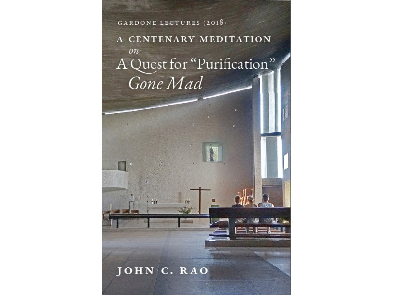 """A Centenary Meditation on a Quest for """"Purification"""" Gone Mad (2018 Gardone Lectures) by Dr. John Rao"""
