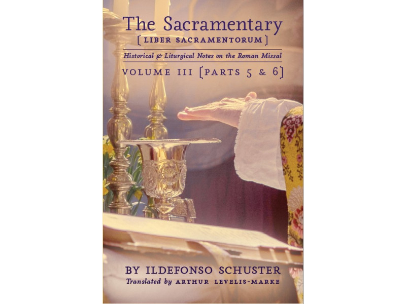 The Sacramentary - Volume 3 by Ildefonso Schuster