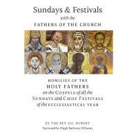 Sundays & Festivals with the Fathers of the Church: Homilies on the Gospels of the Ecclesiastical Year