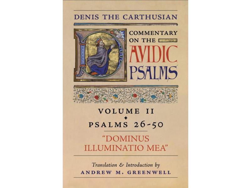 Dominus Illuminatio Mea: Denis the Carthusian's Commentary on the Psalms (Vol. 2—Psalms 26–50)