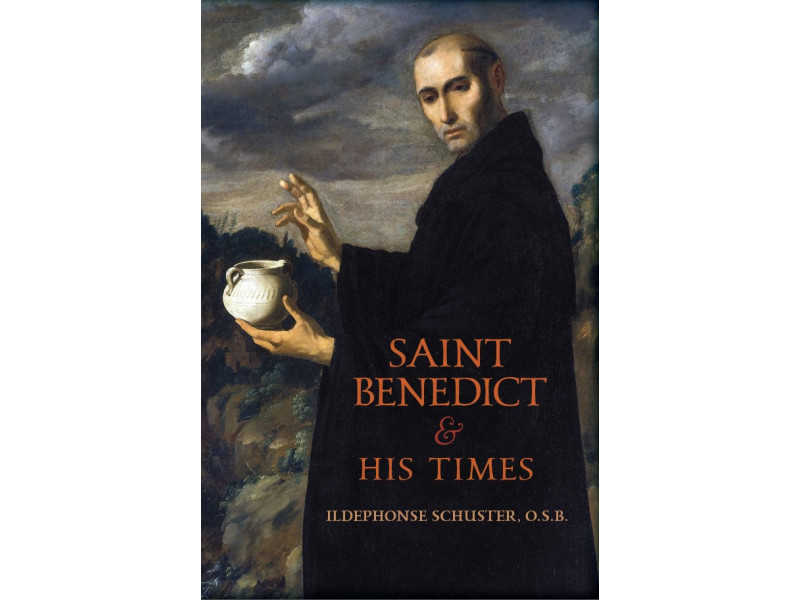 Saint Benedict & His Times by Ildephonse Schuster, OSB